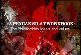 A Pencak Silat Workbook: The Philosophies, Ideals, and Values (Volume 3)